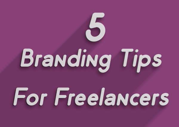 5 Branding Tips For Freelancers