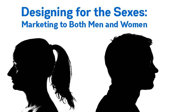 Designing for the Sexes: Marketing to Both Men and Women