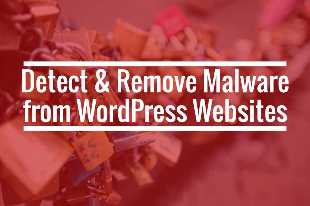 Detect & Remove Malware from WordPress Websites