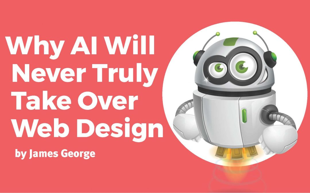 Why AI Will Never Truly Take Over Web Design