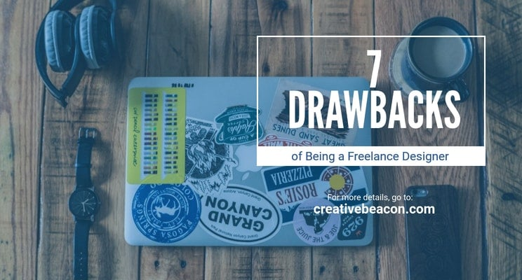 7 Drawbacks of Being a Freelance Designer You Might Look Out For