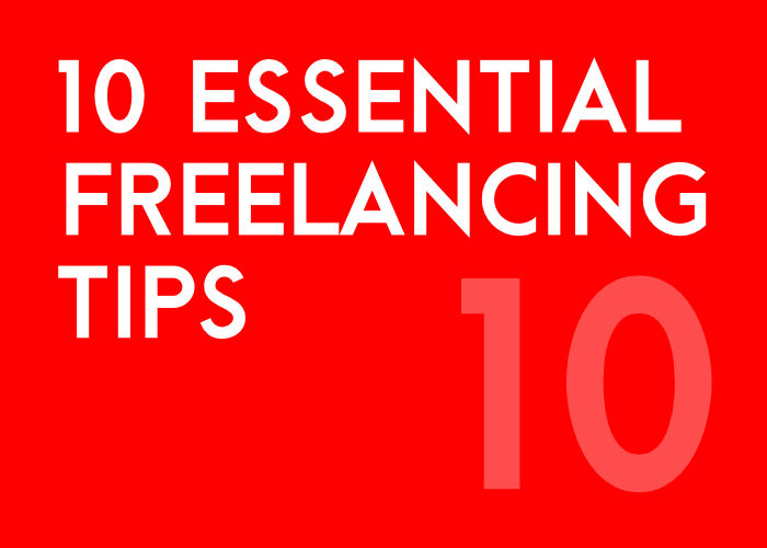 10 Freelancing Tips You Must Know