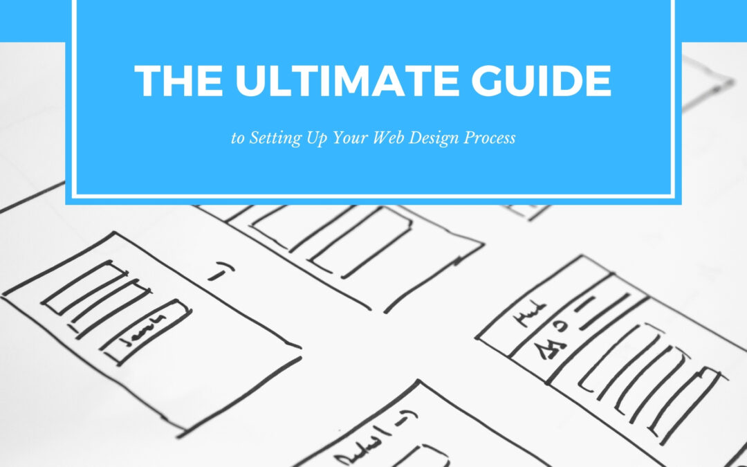 The Ultimate Guide to Setting Up Your Web Design Process