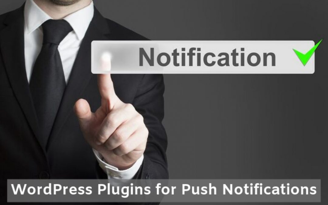 Best WordPress Plugins for Push Notifications to Increase User Engagement